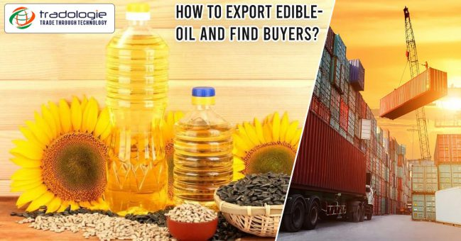 How to export edible-oil and find buyers?